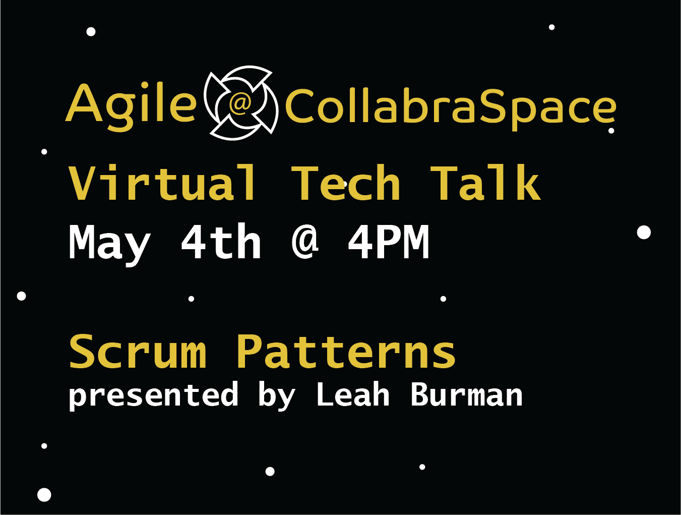 May 4th Virtual Tech Talk: Scrum Patterns