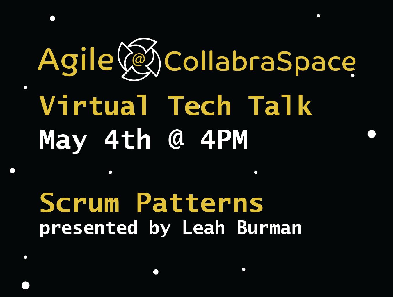 May 4th Virtual Tech Talk: Scrum Patterns