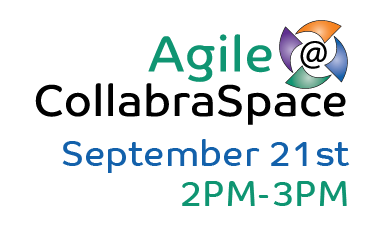 September 21st Tech Talk: Agile @ CollabraSpace