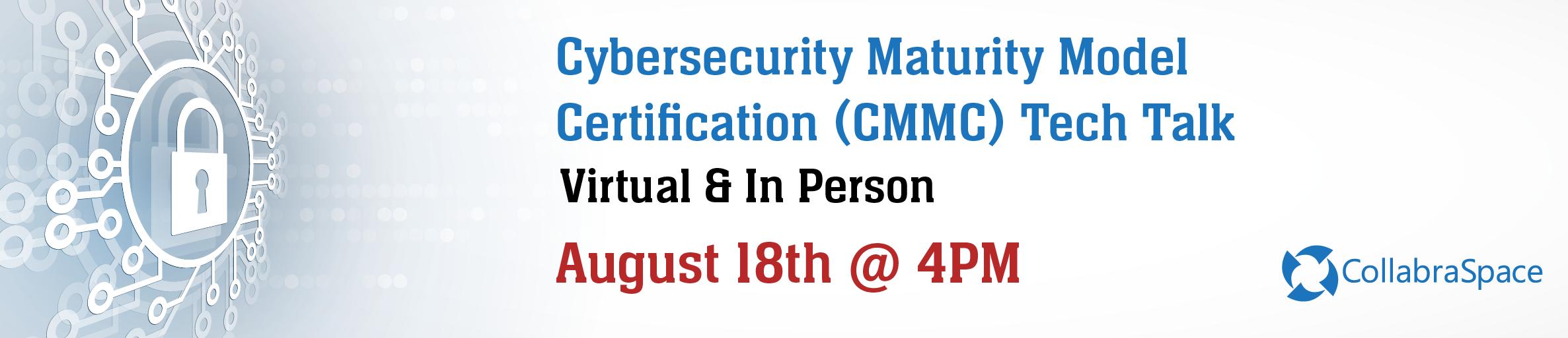Virtual & In Person Tech Talk: Cybersecurity Maturity Model Certification (CMMC)