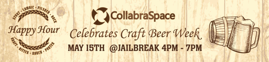 Happy Hour: CollabraSpace Celebrates Craft Beer Week