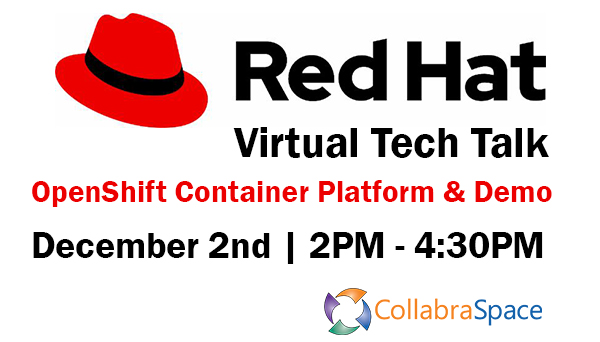 Dec. 2nd Virtual Tech Talk: Red Hat OpenShift Container Platform & Demo