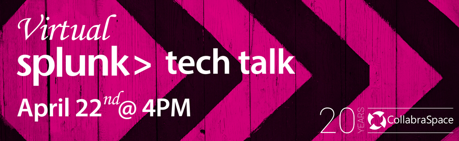 April 22nd Virtual Splunk Tech Talk: UBA/Machine Learning