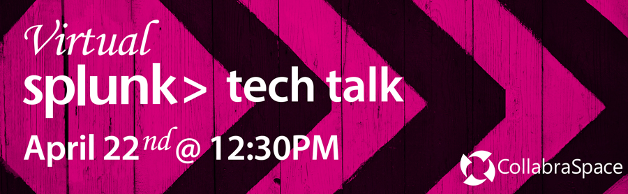 April 22nd Virtual Splunk Tech Talk