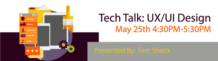 May 25th Tech Talk: UX and UI Design