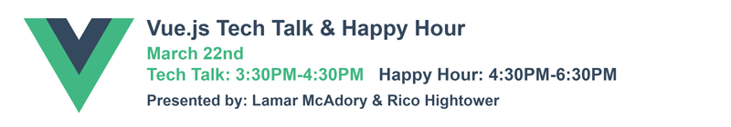 March 22nd Vue.js Tech Talk & Happy Hour